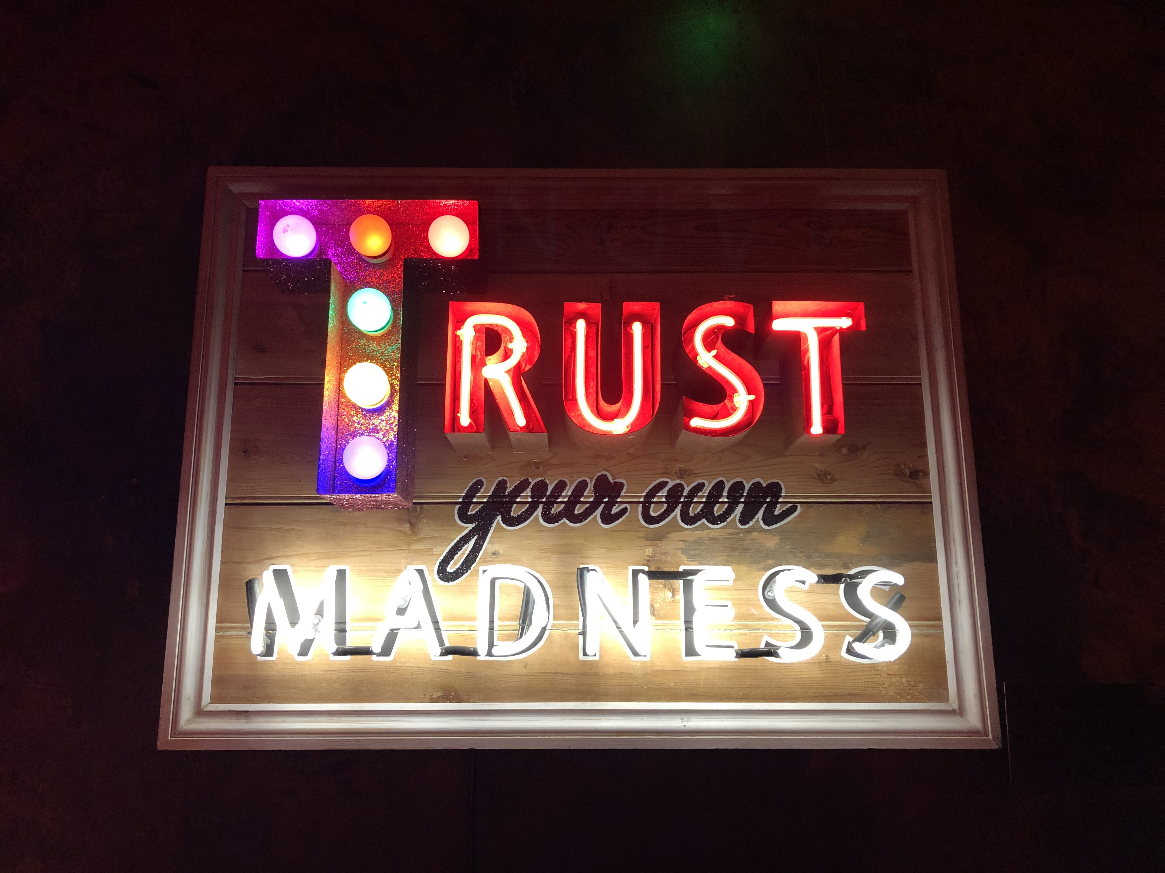 Savage Garden London - This Summer's Sexiest Rooftop Bar: Trust Your Own Madness Neon Sign